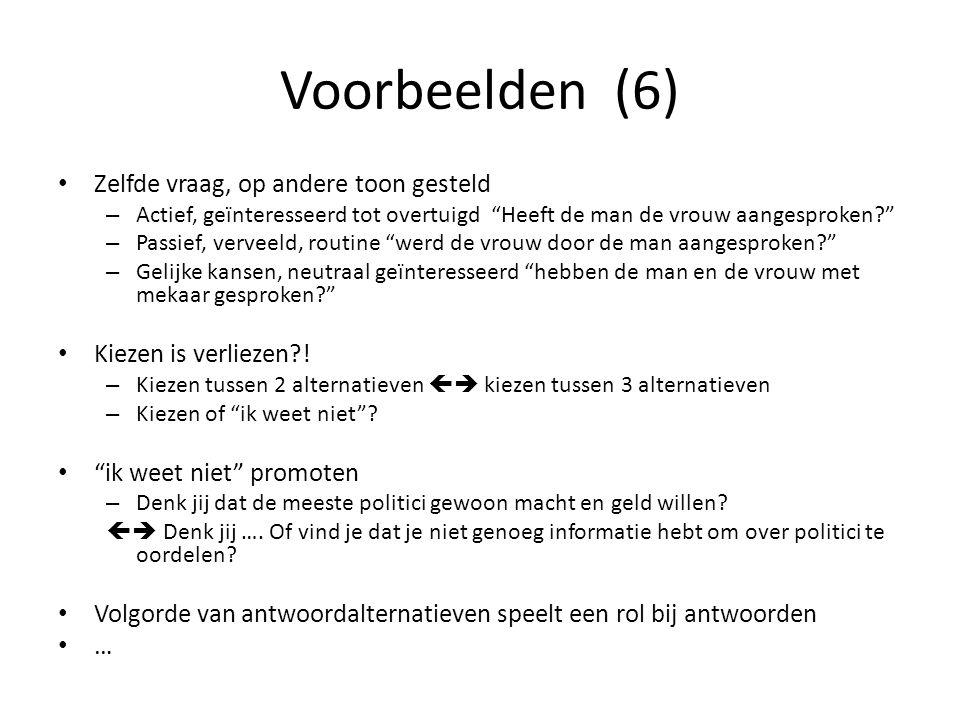 Voorbeelden (6) Zelfde vraag, op andere toon gesteld