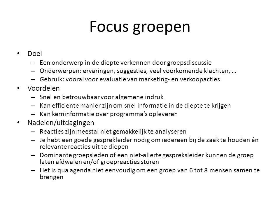 Focus groepen Doel Voordelen Nadelen/uitdagingen