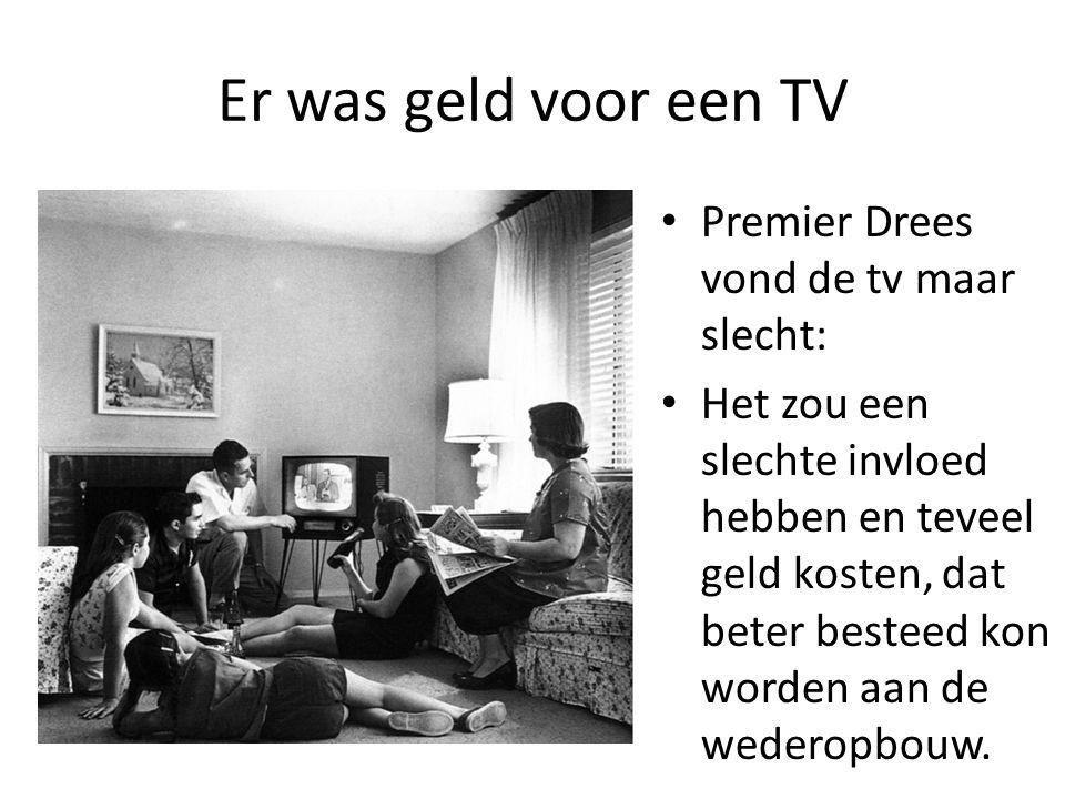 Er was geld voor een TV Premier Drees vond de tv maar slecht: