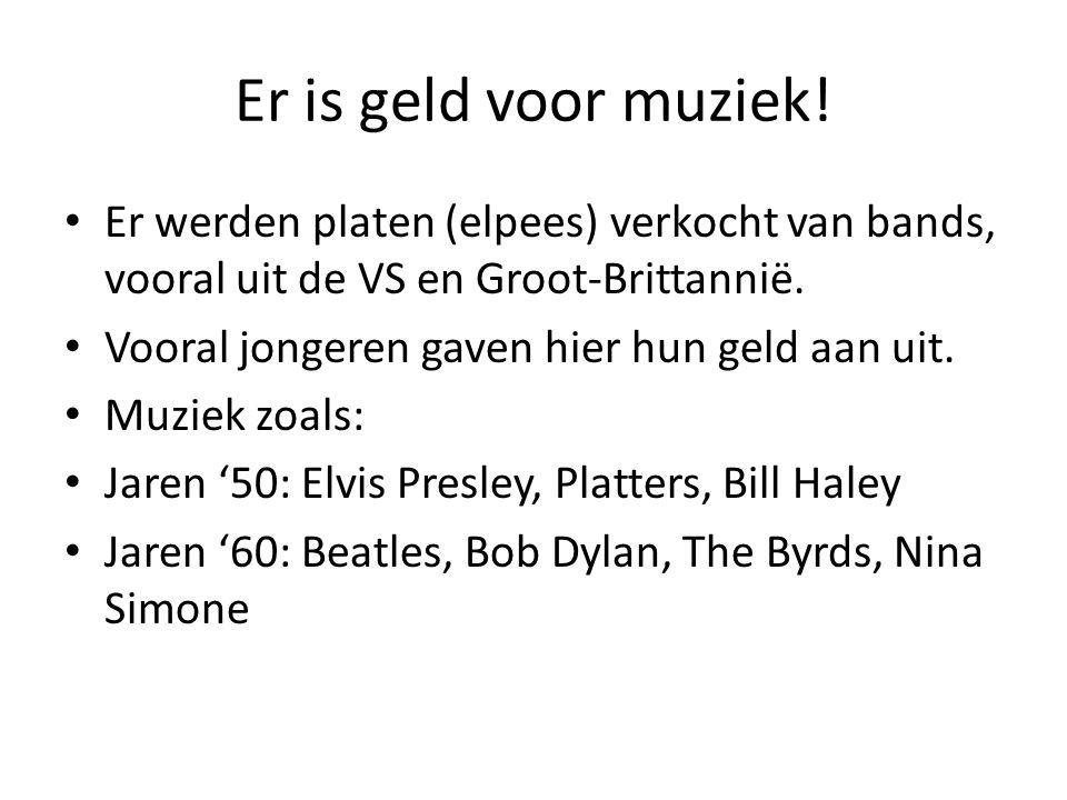 Er is geld voor muziek! Er werden platen (elpees) verkocht van bands, vooral uit de VS en Groot-Brittannië.