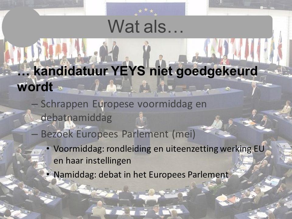 Wat als… … kandidatuur YEYS niet goedgekeurd wordt