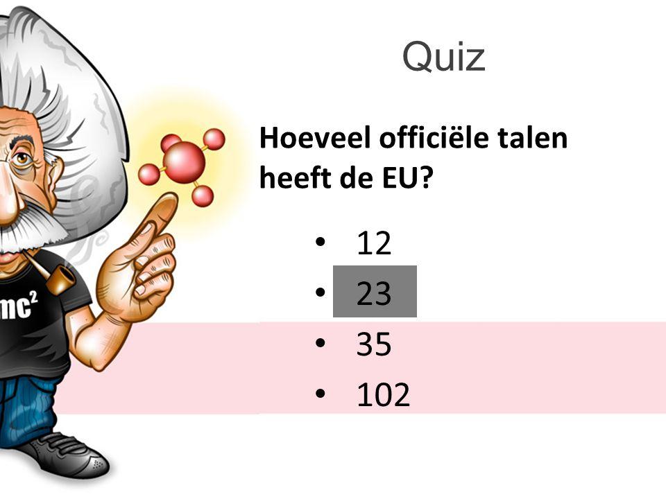 Quiz Hoeveel officiële talen heeft de EU 12 23 35 102