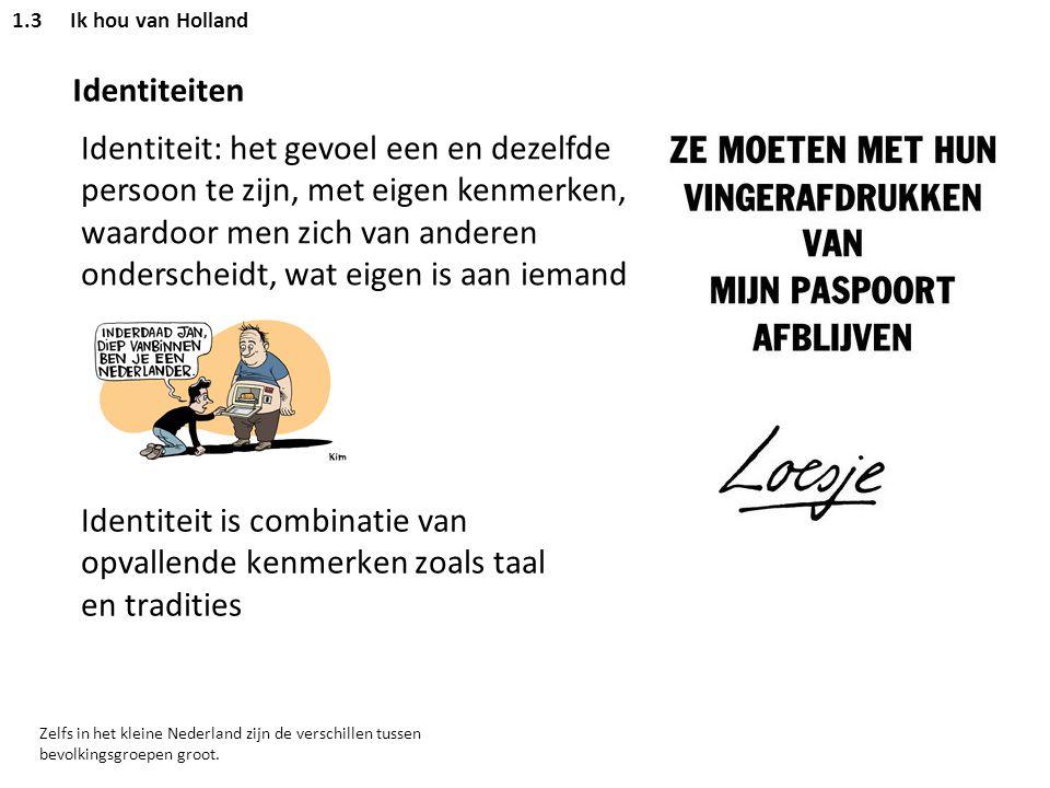 1.3 Ik hou van Holland Identiteiten.