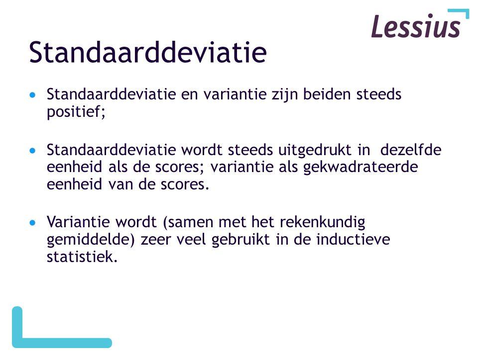 Standaarddeviatie Standaarddeviatie en variantie zijn beiden steeds positief;