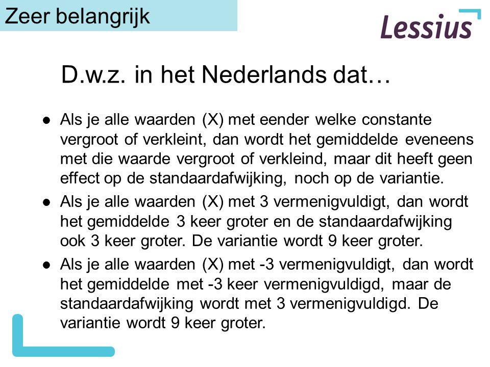 D.w.z. in het Nederlands dat…