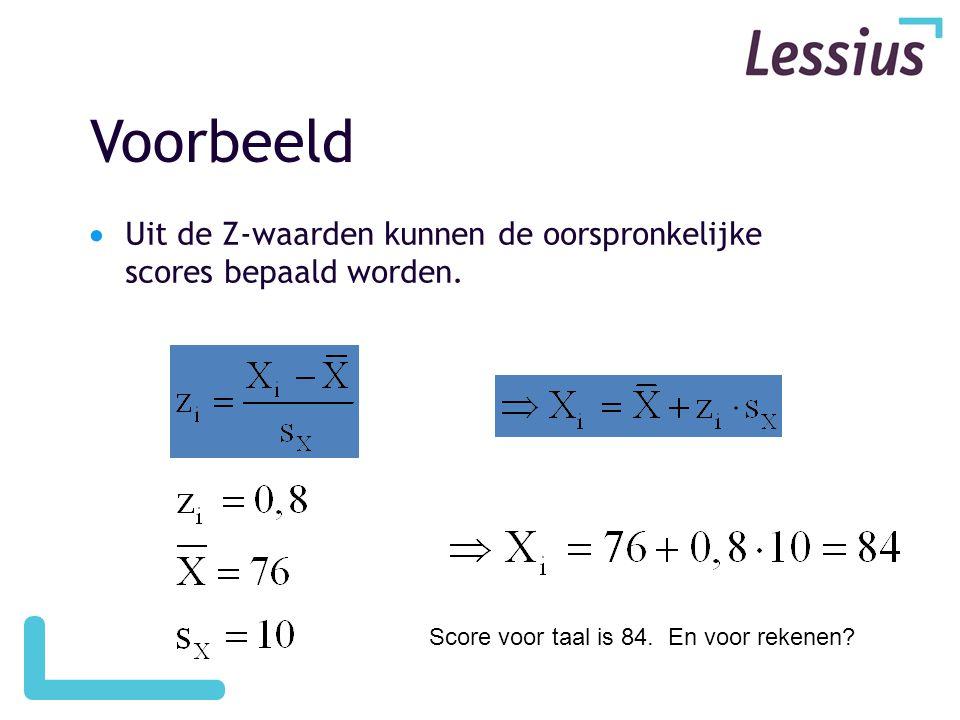 Voorbeeld Uit de Z-waarden kunnen de oorspronkelijke scores bepaald worden.