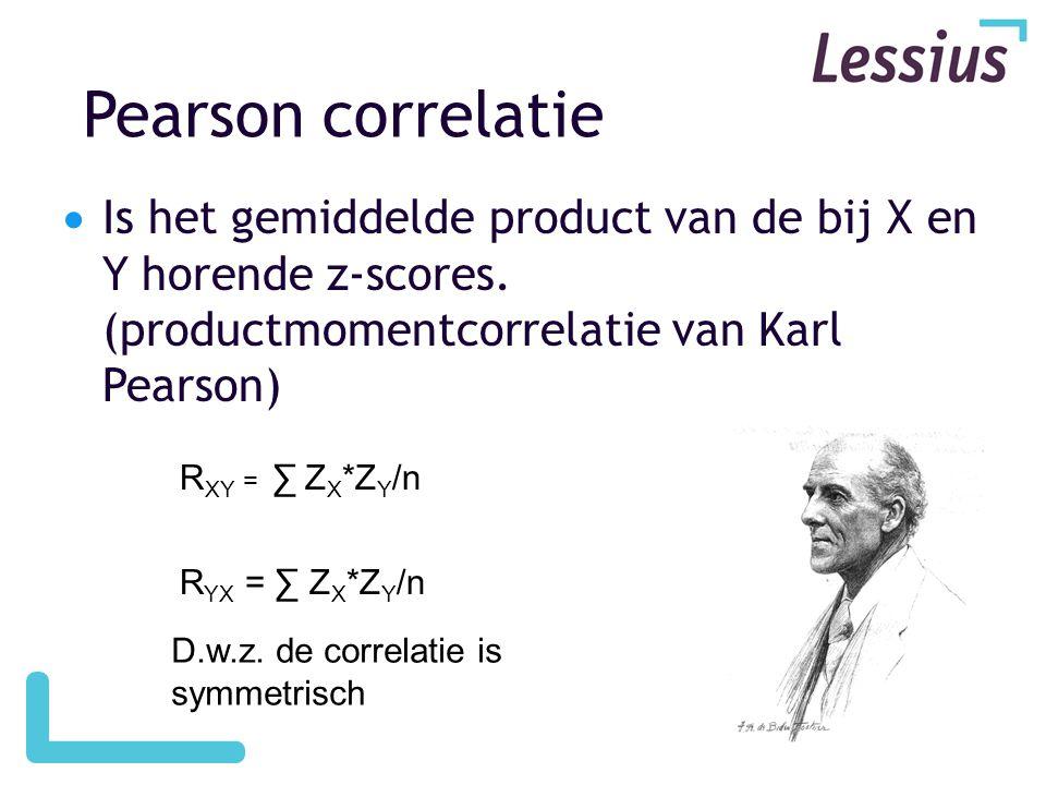 Pearson correlatie Is het gemiddelde product van de bij X en Y horende z-scores. (productmomentcorrelatie van Karl Pearson)