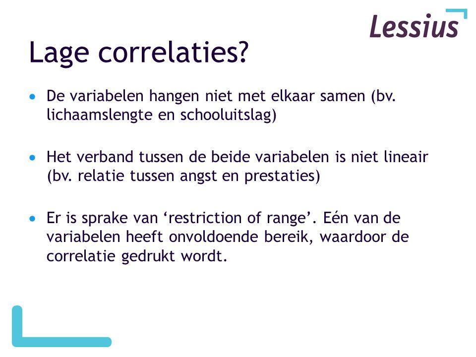 Lage correlaties De variabelen hangen niet met elkaar samen (bv. lichaamslengte en schooluitslag)