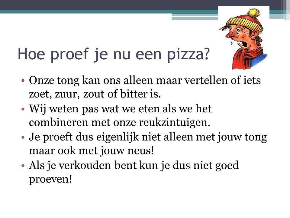 Hoe proef je nu een pizza