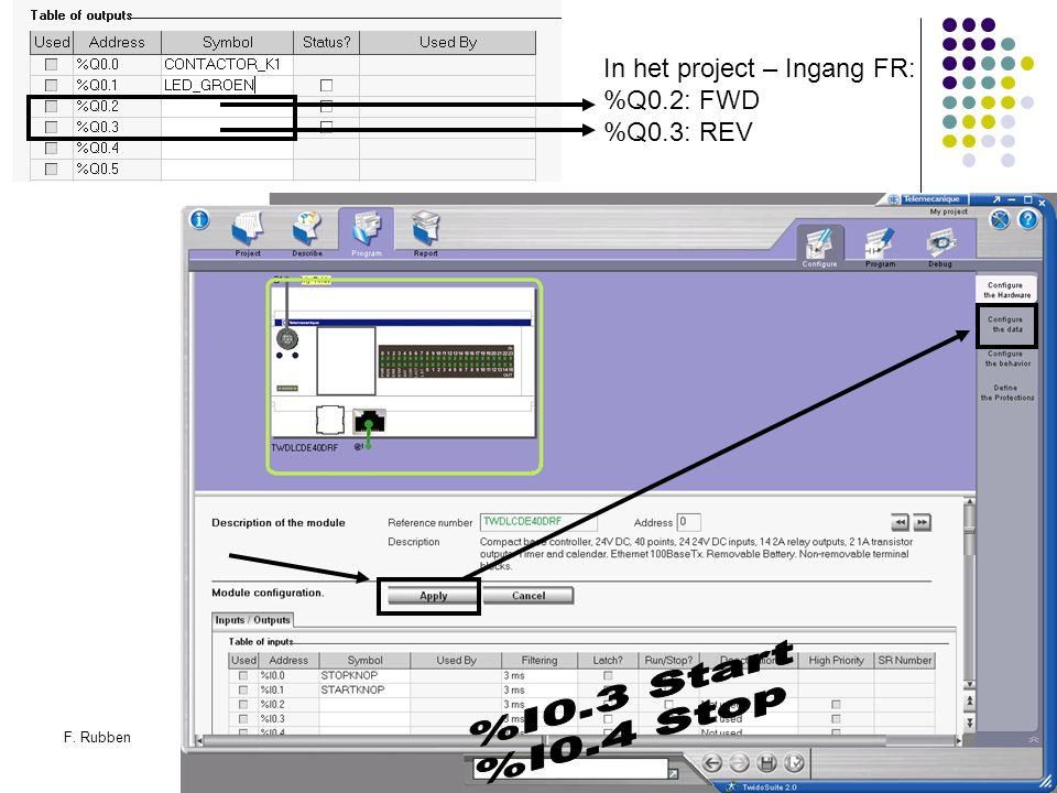 Configureren IO's: %I0.3 Start %I0.4 Stop In het project – Ingang FR: