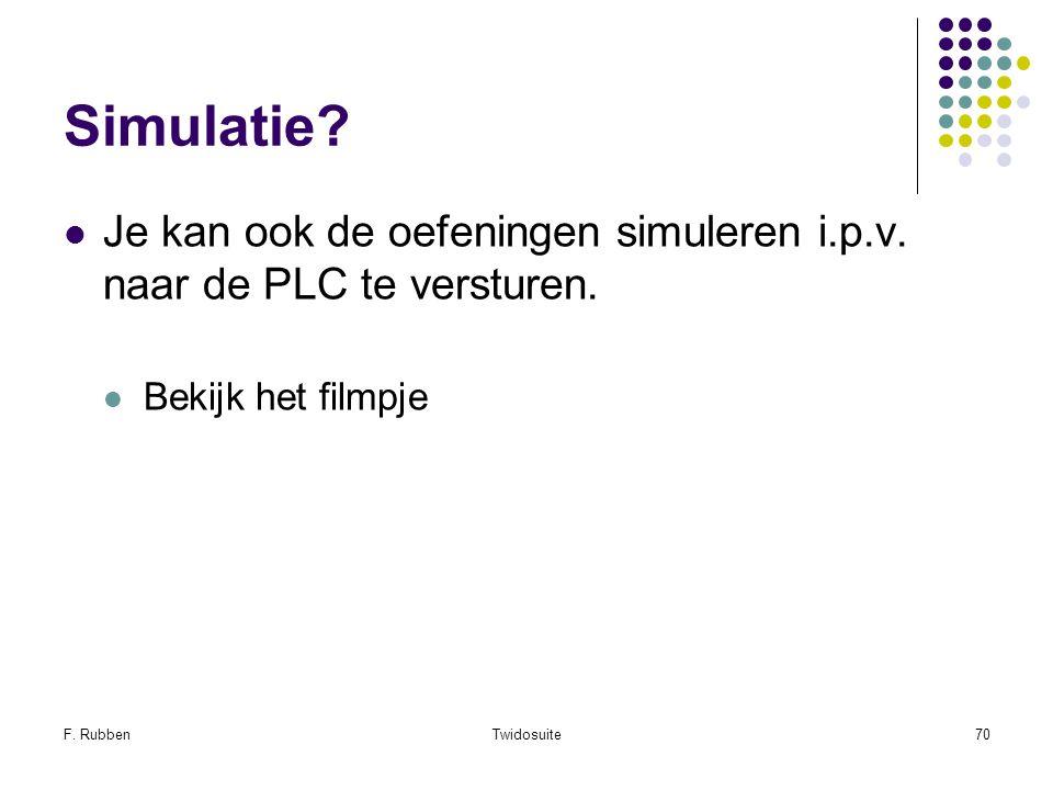 Simulatie Je kan ook de oefeningen simuleren i.p.v. naar de PLC te versturen. Bekijk het filmpje.