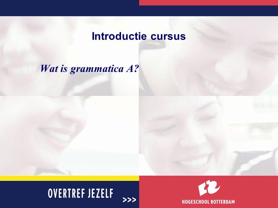 Introductie cursus Wat is grammatica A