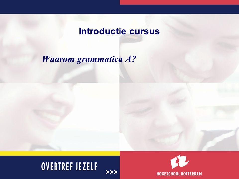 Introductie cursus Waarom grammatica A