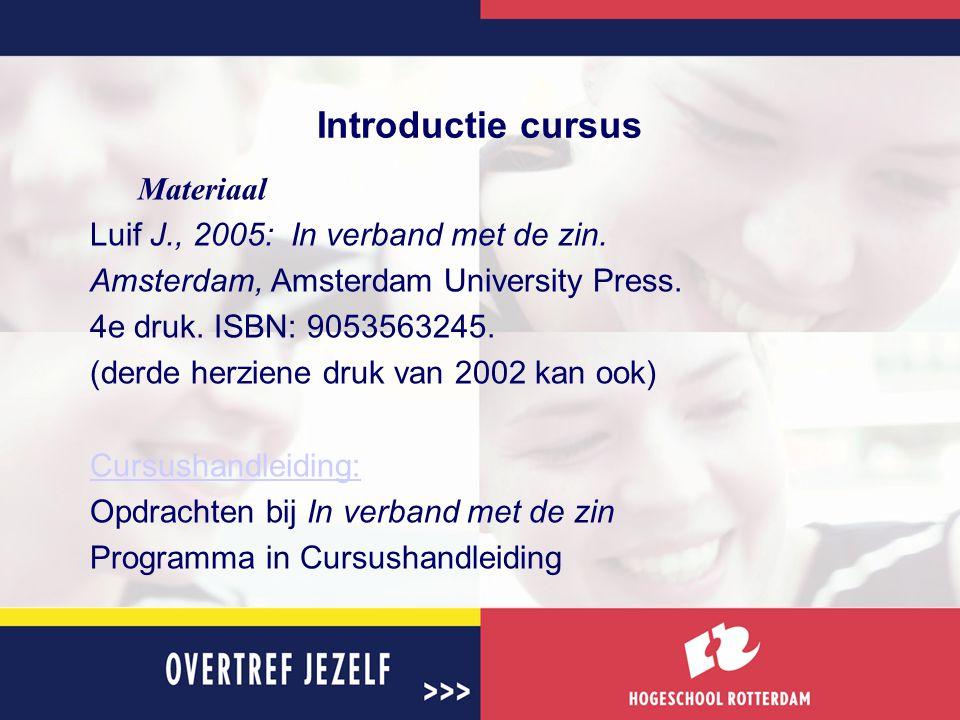 Introductie cursus Materiaal Luif J., 2005: In verband met de zin.