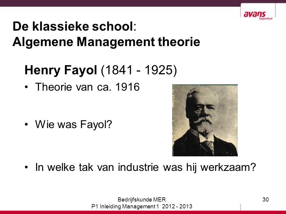 De klassieke school: Algemene Management theorie