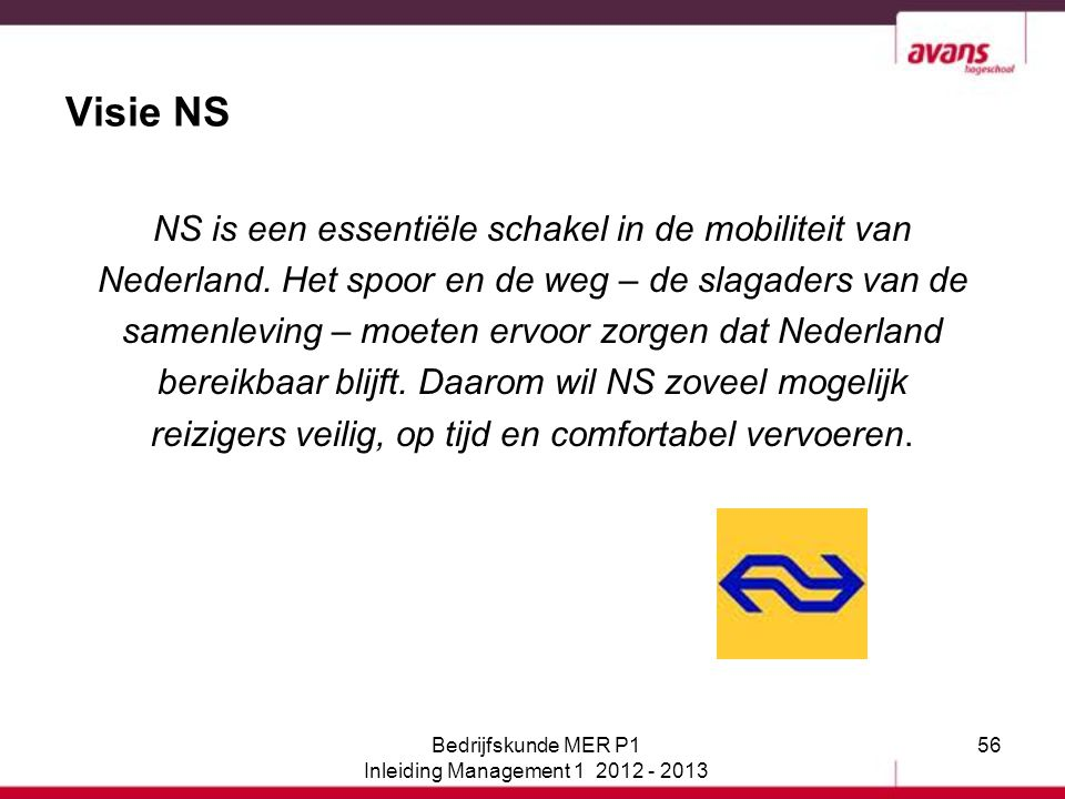 Visie NS NS is een essentiële schakel in de mobiliteit van