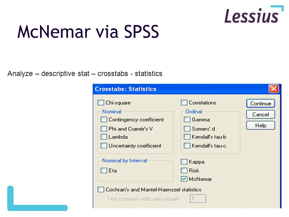 McNemar via SPSS Analyze – descriptive stat – crosstabs - statistics