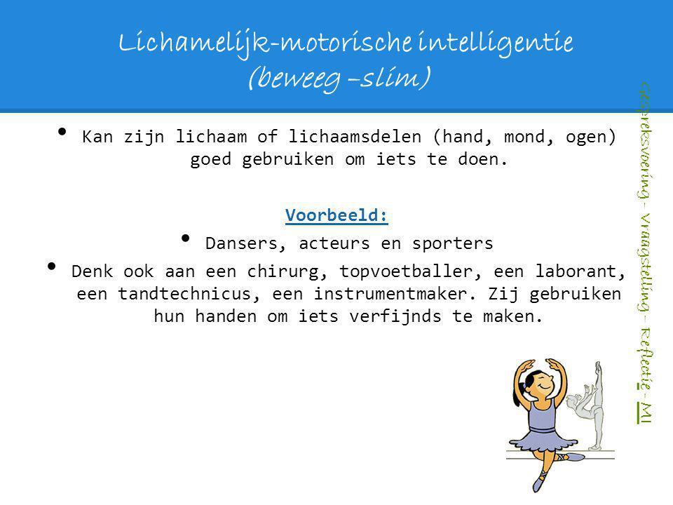 Lichamelijk-motorische intelligentie (beweeg –slim)
