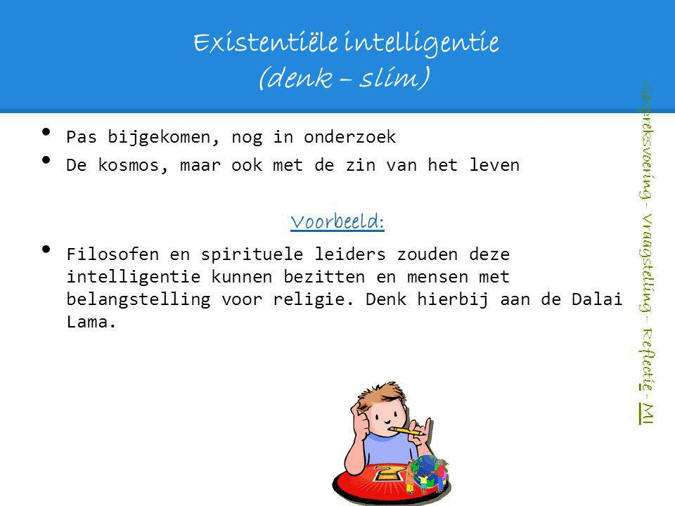 Existentiële intelligentie (denk – slim)
