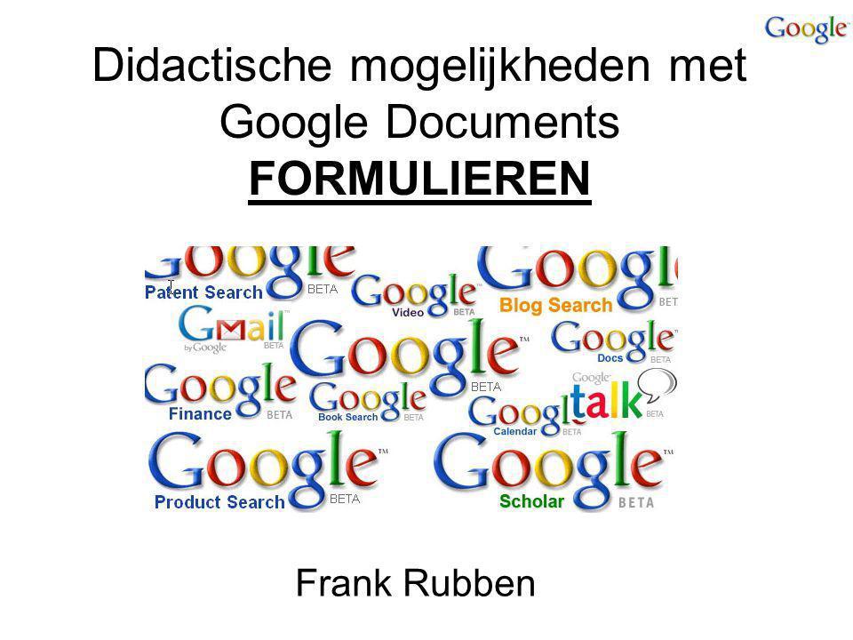 Didactische mogelijkheden met Google Documents FORMULIEREN