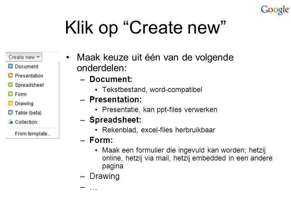 Klik op Create new Maak keuze uit één van de volgende onderdelen: