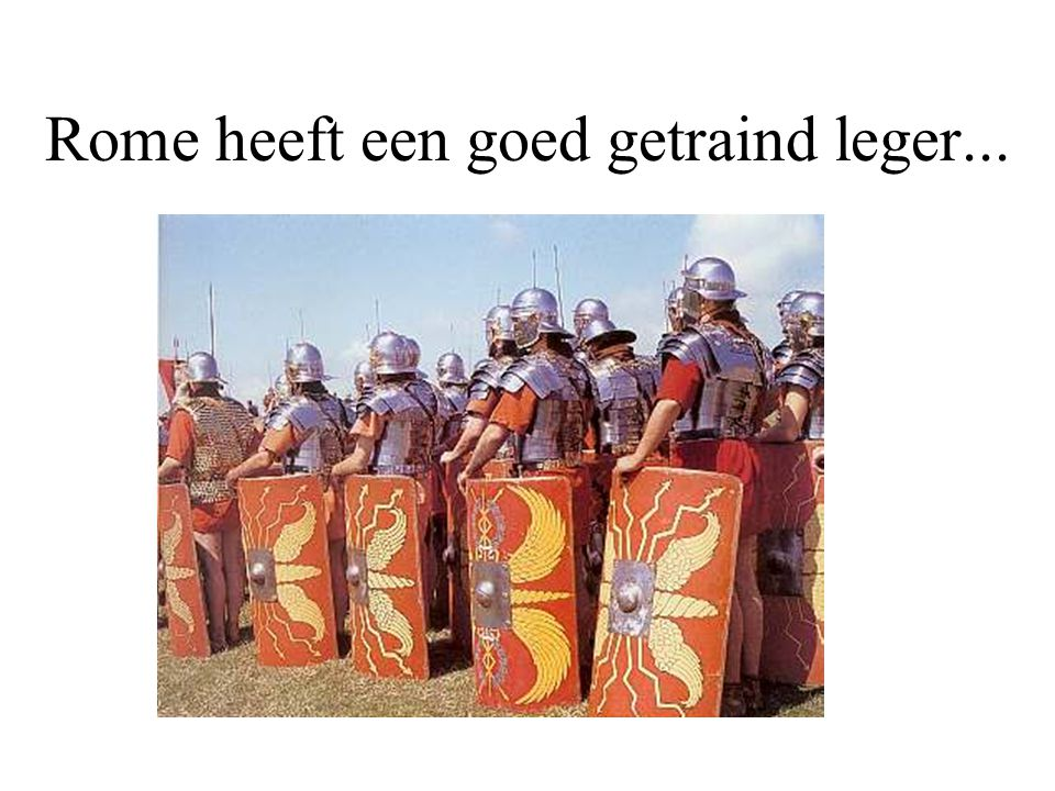 Rome heeft een goed getraind leger...