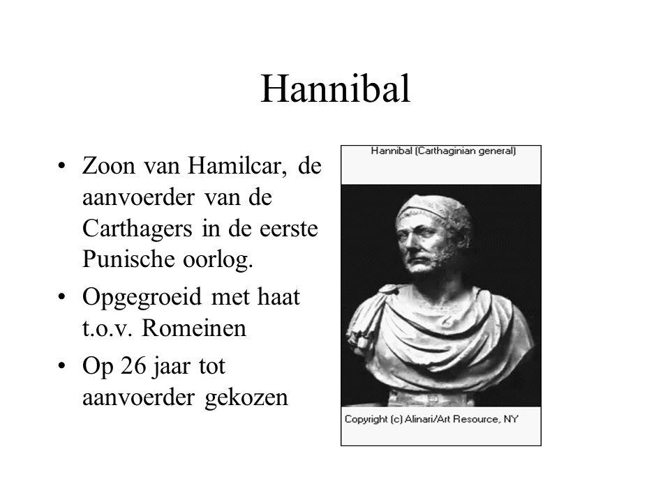 Hannibal Zoon van Hamilcar, de aanvoerder van de Carthagers in de eerste Punische oorlog. Opgegroeid met haat t.o.v. Romeinen.