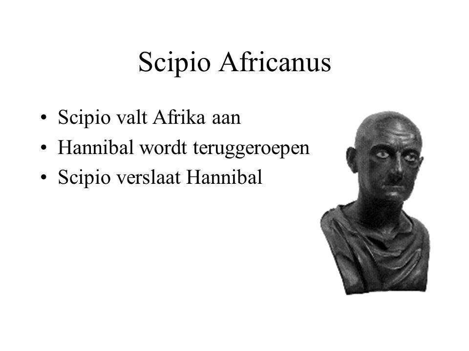 Scipio Africanus Scipio valt Afrika aan Hannibal wordt teruggeroepen