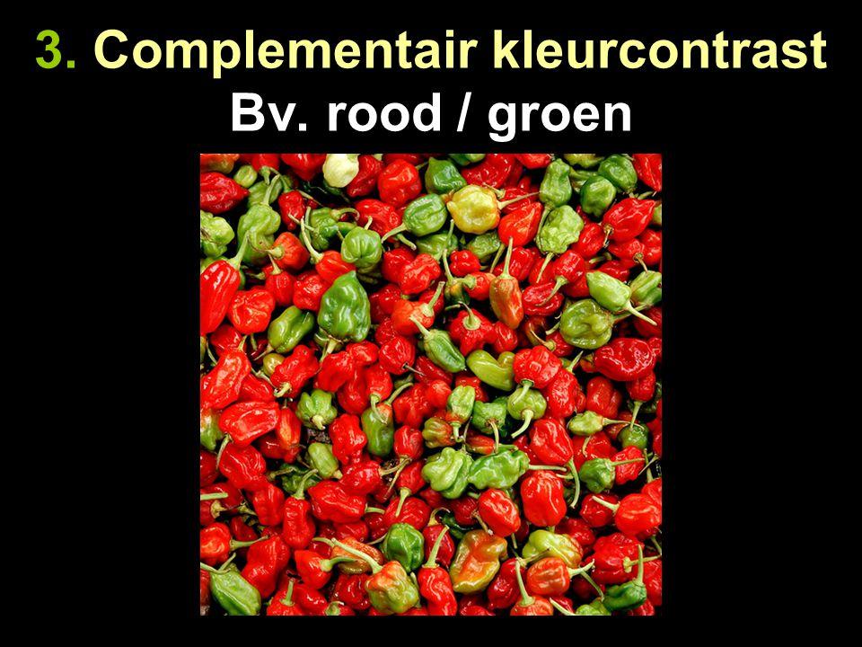 3. Complementair kleurcontrast Bv. rood / groen
