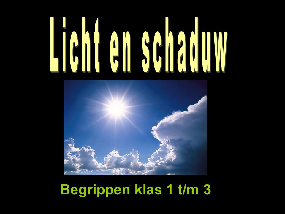 Licht en schaduw Begrippen klas 1 t/m 3