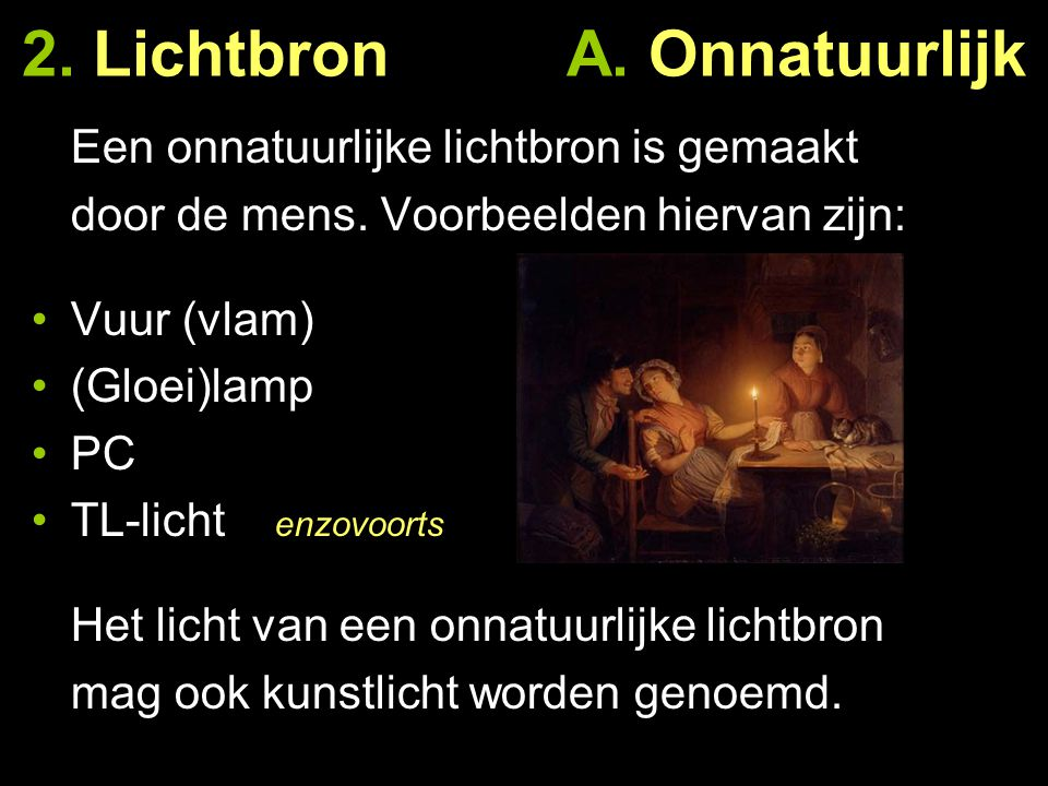 2. Lichtbron A. Onnatuurlijk