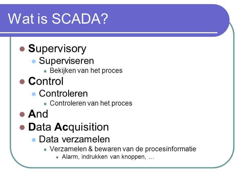 Wat is SCADA Supervisory Control And Data Acquisition Superviseren