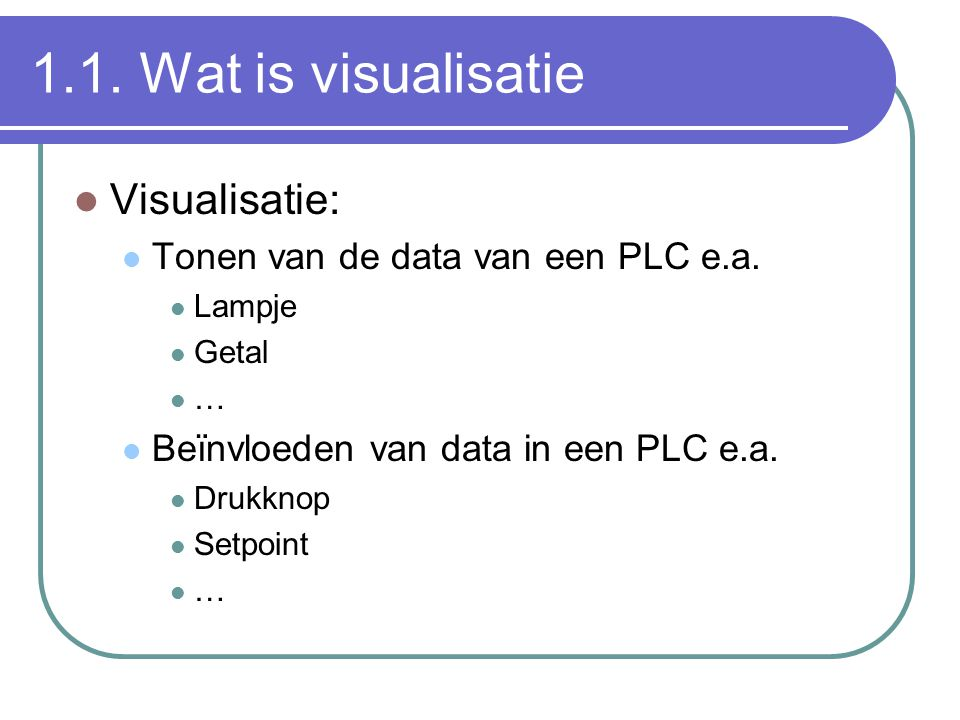 1.1. Wat is visualisatie Visualisatie: