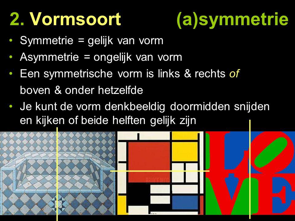 2. Vormsoort (a)symmetrie