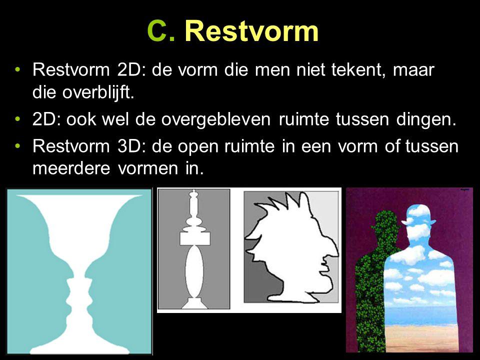 C. Restvorm Restvorm 2D: de vorm die men niet tekent, maar die overblijft. 2D: ook wel de overgebleven ruimte tussen dingen.