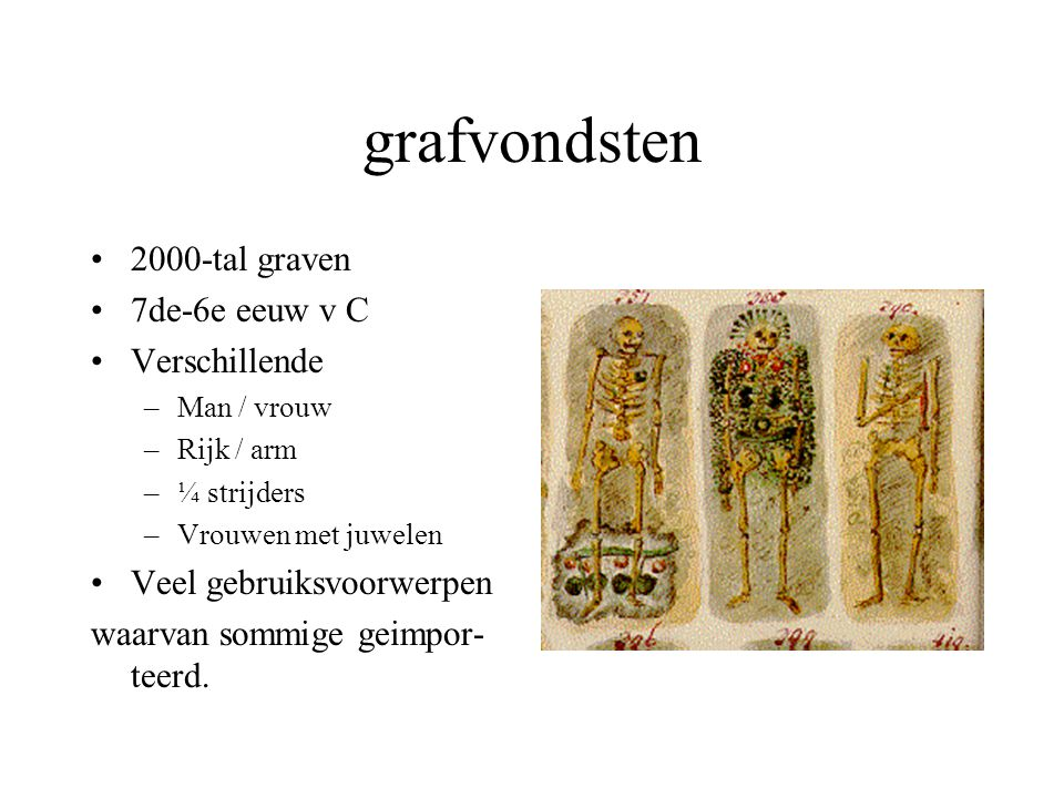 grafvondsten 2000-tal graven 7de-6e eeuw v C Verschillende