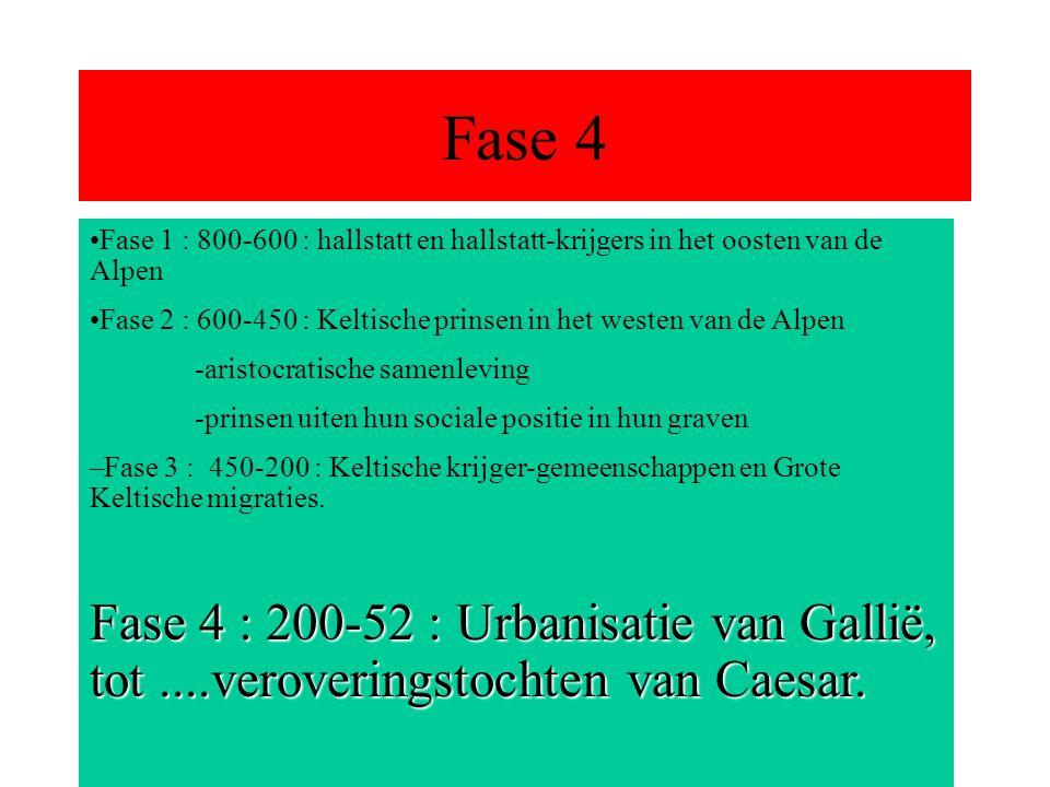 Fase 4 Fase 1 : 800-600 : hallstatt en hallstatt-krijgers in het oosten van de Alpen.