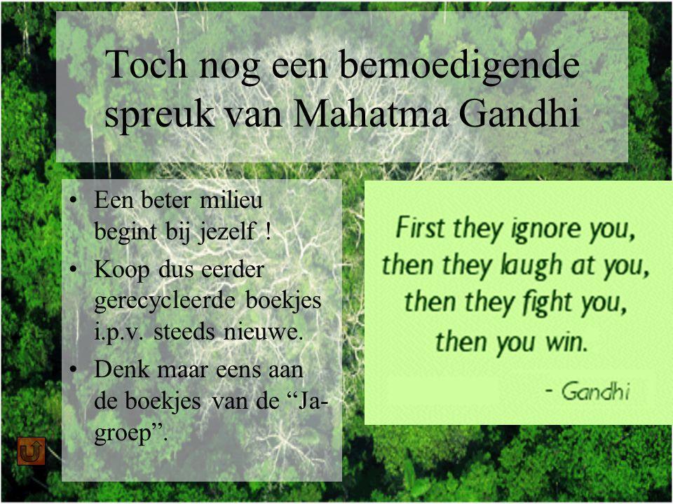 Toch nog een bemoedigende spreuk van Mahatma Gandhi