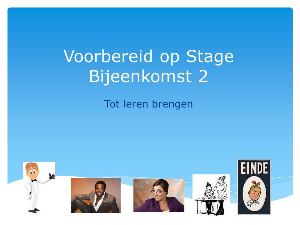 Voorbereid op Stage Bijeenkomst 2