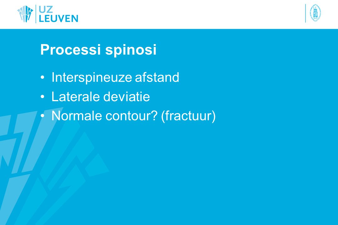 Processi spinosi Interspineuze afstand Laterale deviatie