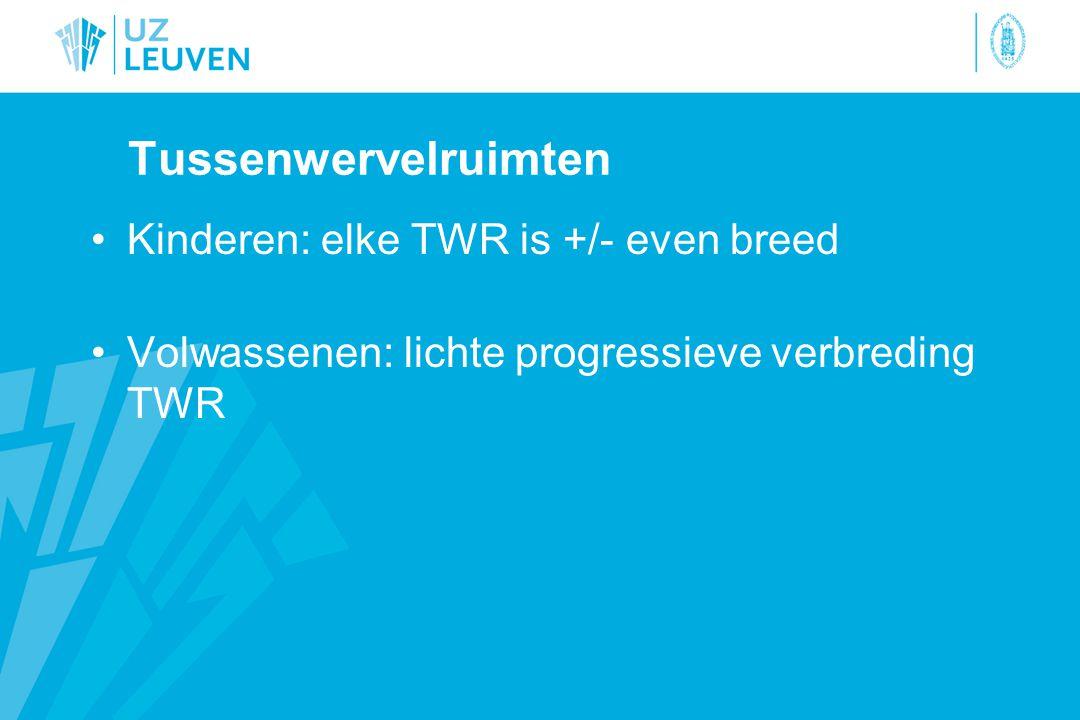 Tussenwervelruimten Kinderen: elke TWR is +/- even breed