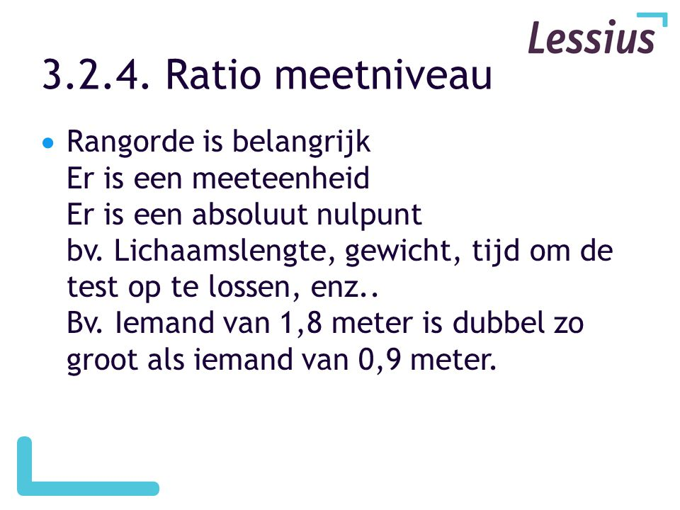 3.2.4. Ratio meetniveau