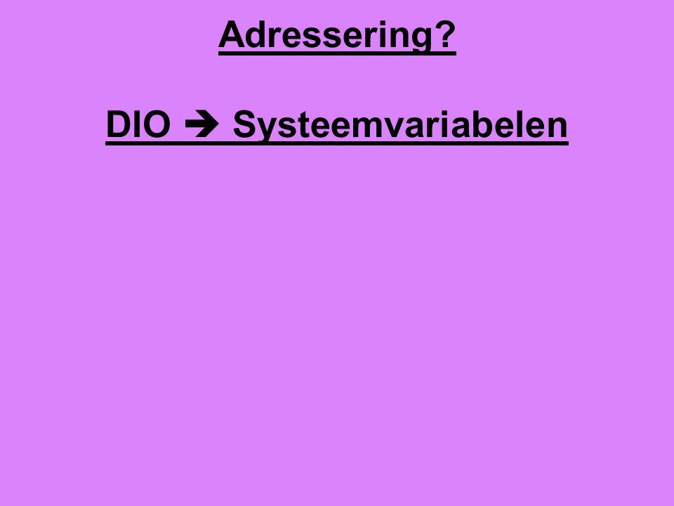 Adressering DIO  Systeemvariabelen
