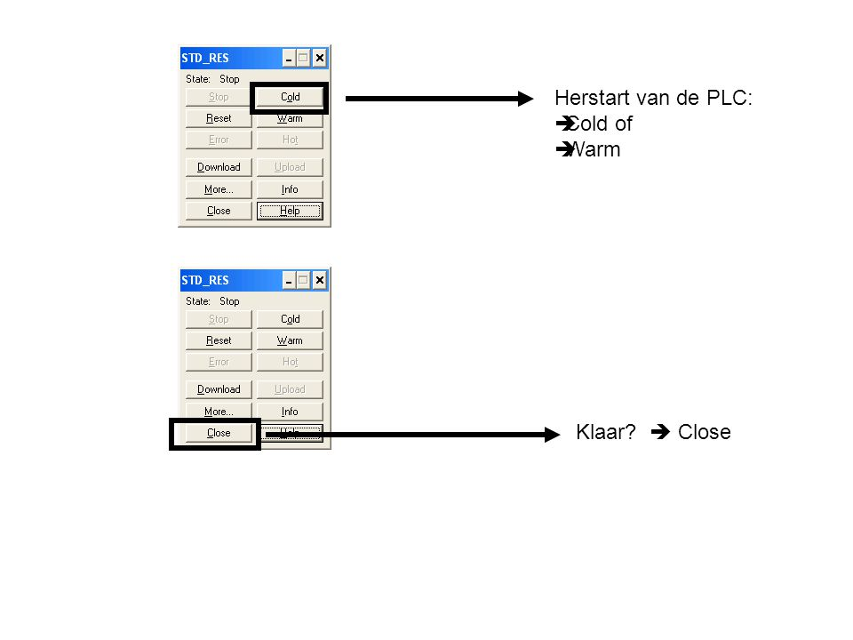 Herstart van de PLC: Cold of Warm Klaar  Close