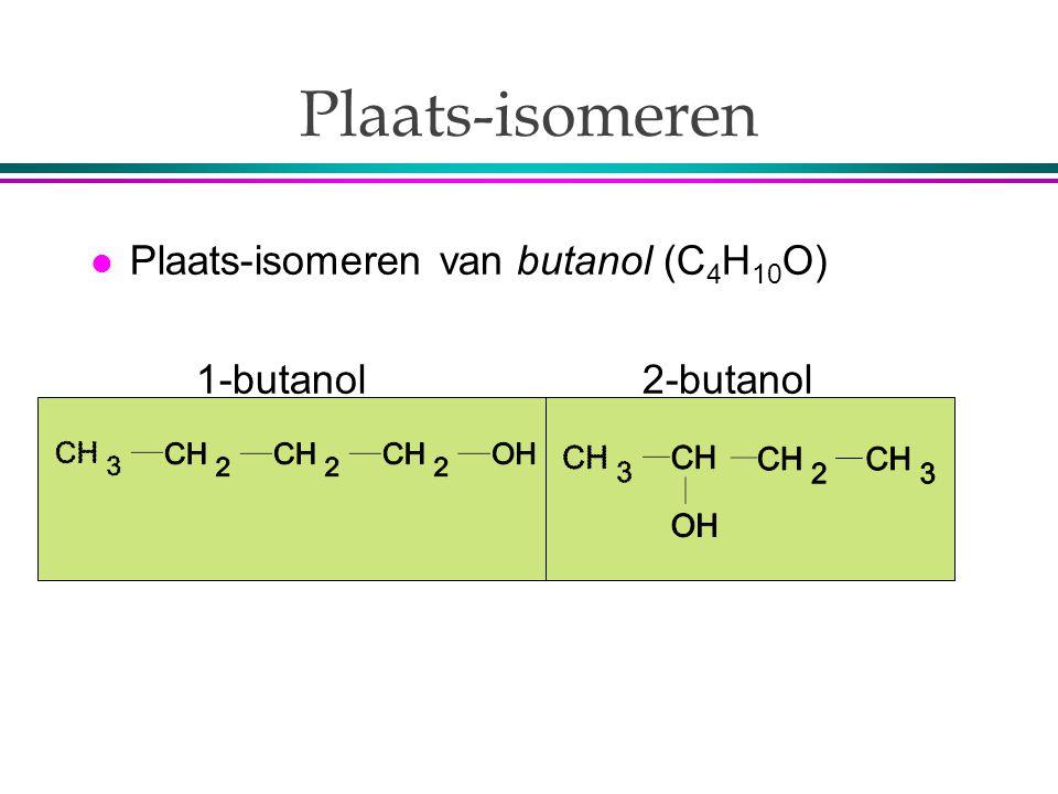 Plaats-isomeren Plaats-isomeren van butanol (C4H10O)