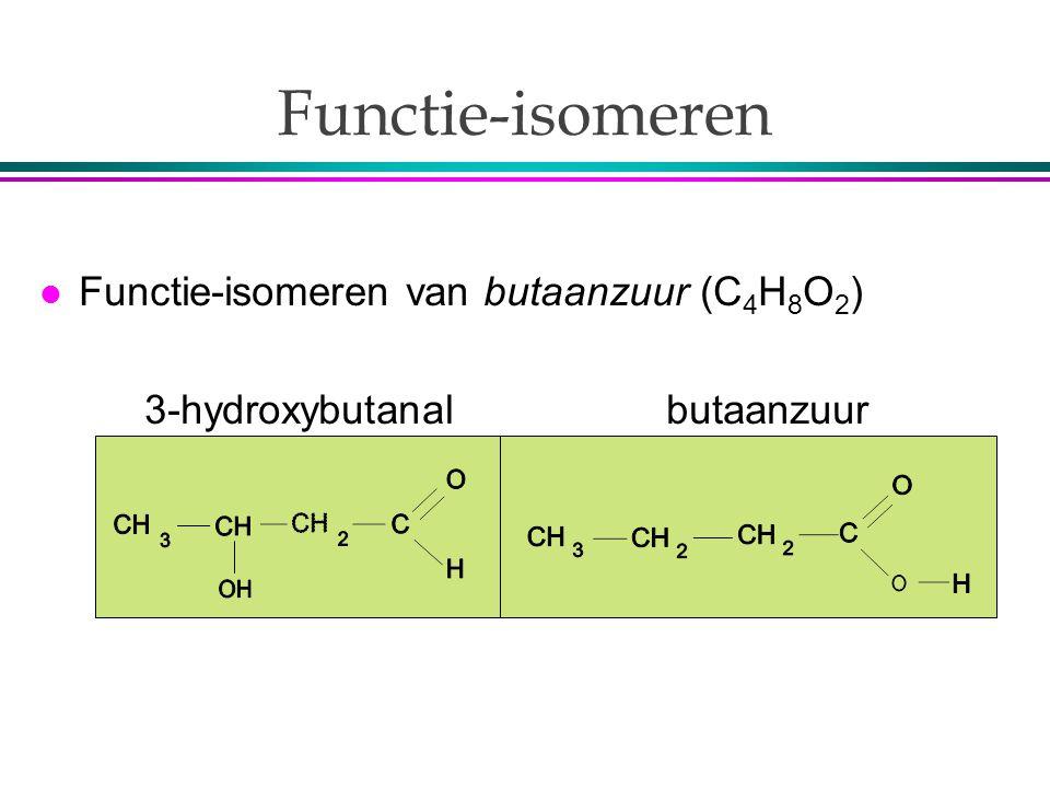 Functie-isomeren Functie-isomeren van butaanzuur (C4H8O2)