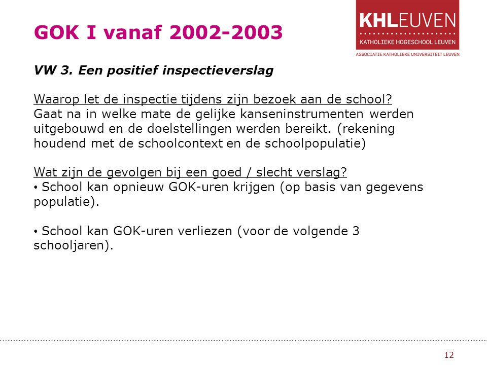 GOK I vanaf 2002-2003 VW 3. Een positief inspectieverslag