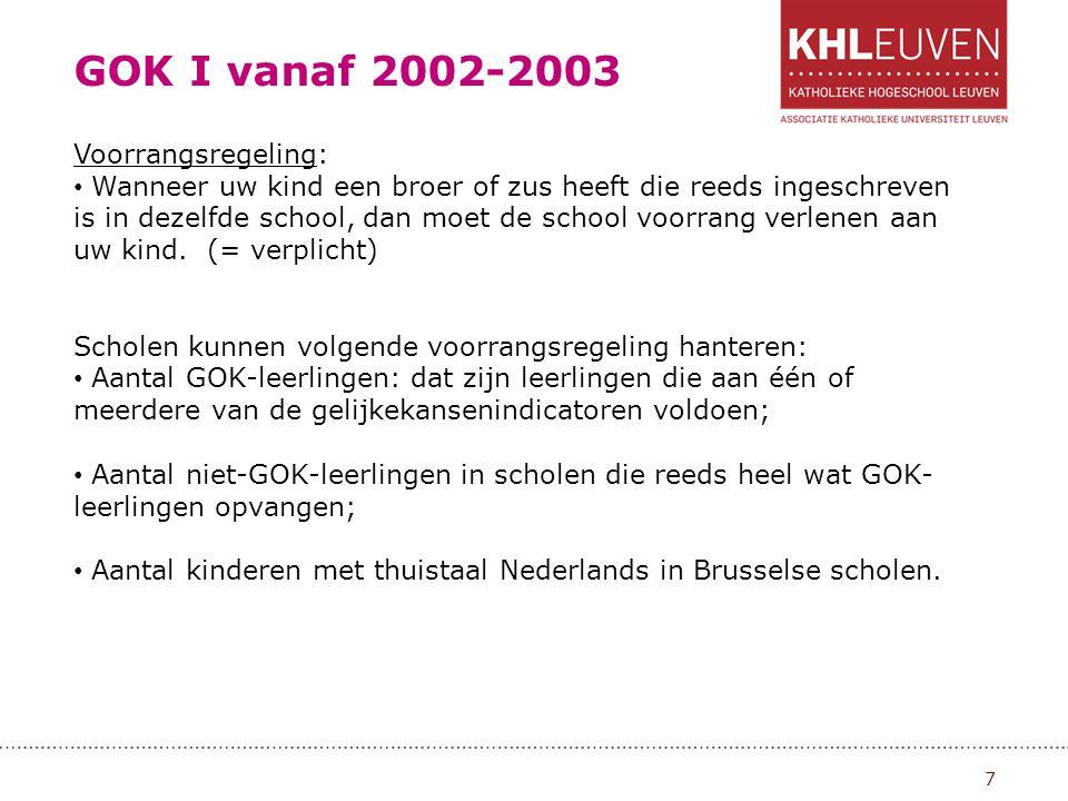 GOK I vanaf 2002-2003 Voorrangsregeling: