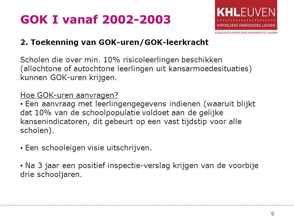 GOK I vanaf 2002-2003 2. Toekenning van GOK-uren/GOK-leerkracht