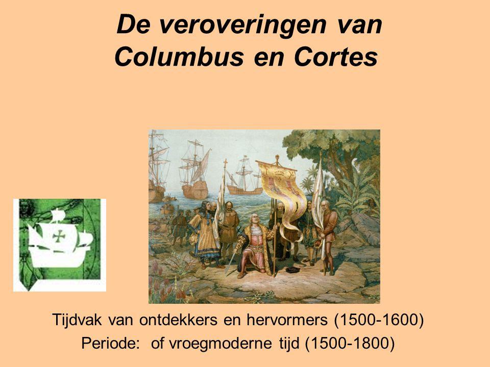De veroveringen van Columbus en Cortes